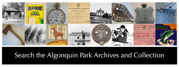 Click to search the Algonquin Park Archives and Collections Online