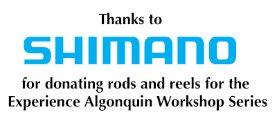 Thank you to Shimano for supporting the Experience Algonquin Workshop Series and The Friends of Algonquin Park