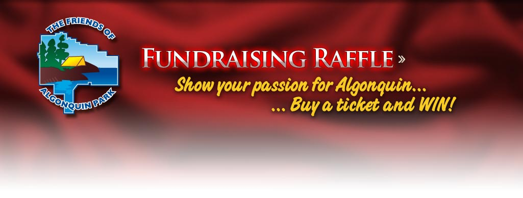 The Friends of Algonquin Park 2014 Fundraising Raffle